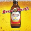 Brew North, strong and tasty. Book fêtes Canada's love of beer