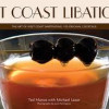 Left Coast Libations: The Art of West Coast Bartending: 100 Original Cocktails