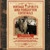 Winner Best Cocktail Book: Vintage Spirits & Forgotten Cocktails