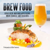 Best San Diego Chefs & Brewers Collaborate For New Cookbook