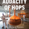 'The Audacity of Hops': The Craft Beer Revolution One Sip At A Time