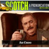How to Pronounce Scotch with Brian Cox. Sound Like a Pro.