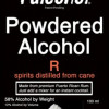 Powdered Alcohol Is Real, Dumb, & Coming To A Liquor Store Near You