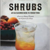 New Book Shows Off Merits of Shrubs in Cocktails