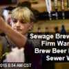 Beer to be made from sewer water dubbed 'sewage brewage'