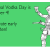 Our Greatest National Holiday — VODKA DAY YAY!
